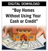 Buy Homes Without Using Your Cash or Credit Instant Download