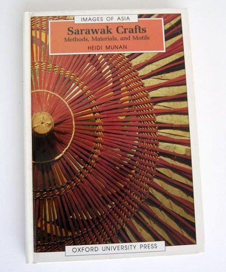 Sarawak crafts : methods, materials and motifs - Heidi Munan