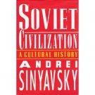 Soviet Civilization: A Cultural History By Andrei Sinyavsky