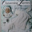 Crochet and Knit Christening Layettes by C. Strohmeyer - Leisure Arts