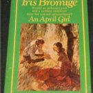 An April Girl Iris Bromige pb 1967