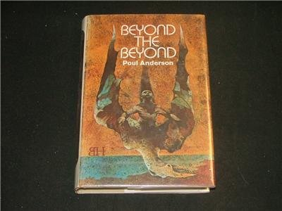 Beyond the Beyond - Poul Anderson, 1969 HC, collection