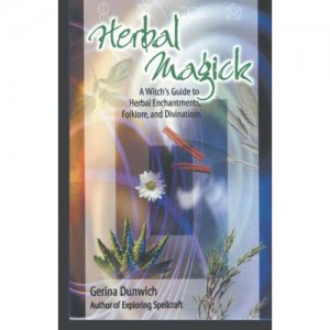 eBook - Herbal Magick: A Witch�s Guide to Herbal Folklore and Enchantments by Gerina Dunwich