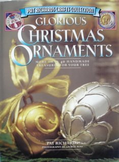 EASY CRAFTS - GLORIOUS CHRISTMAS ORNAMENTS- PAT RICHARDS