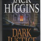 Dark Justice by Jack Higgins ( isbn 0399151788 )