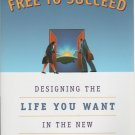 Free to Succeed by Barbara B. Reinhold Free Shipping!