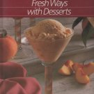 Fresh Ways With Desserts (Hardcover)