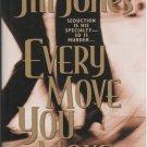 Every Move You Make by Jill Jones