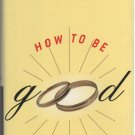 How to Be Good by Nick Hornby (Hardcover)