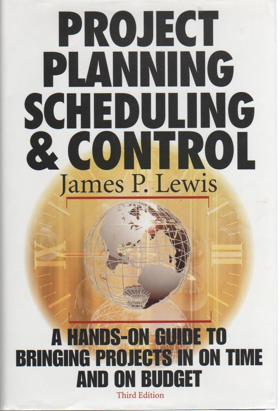 Project Planning, Scheduling, & Control by J P Lewis (2001)