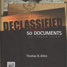 Declassified : 50 Top-Secret Documents That Changed History by T B Allen