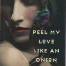 Peel My Love Like an Onion by Ana Castillo (Hardback)