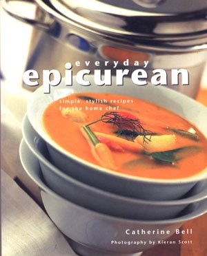 Everyday Epicurean cooking cookbook fresh flavorful food Catherine Bell