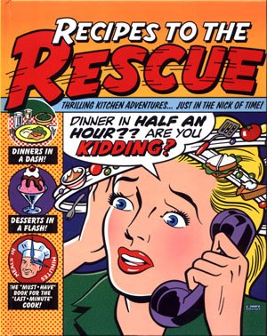Recipes to the Rescue Quick Cooking Cookbook