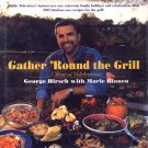 Gather 'Round The Grill George Hirsch Marie Bianco Grilling Outdoor Cooking Cookbook PBS