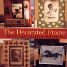 The Decorated Frame by Joe Rhatigan Picture Frame Crafts How-to Idea Book