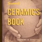 Sunset Ceramics Book Herbert H. Sanders vintage ceramic sculpture pottery