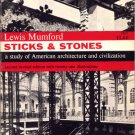 Sticks & Stones A Study of American Architecture and Civilization Lewis Mumford