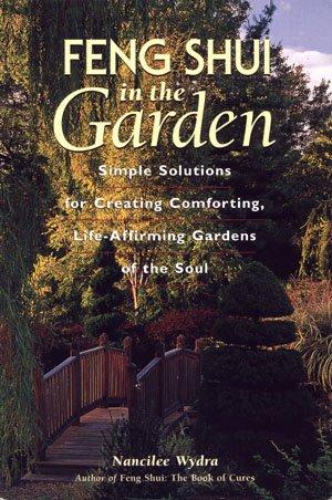 Feng Shui In The Garden by Nancilee Wydra Gardening