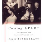 Coming Apart  A Memoir of the Harvard Wars of 1969 Roger Rosenblatt university student politics