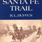 The Santa Fe Trail R. L. Duffus American history transportation