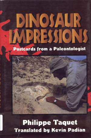 Dinosaur Impressions Postcards from a Paleontologist by Philippe Taquet paleontology
