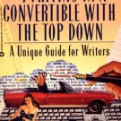 Writing In A Convertible With The Top Down Christi Guide for Writers Killien Sheila Bender