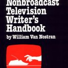 The Nonbroadcast Television Writer's Handbook William Van Nostran Video Script Writing scriptwriting
