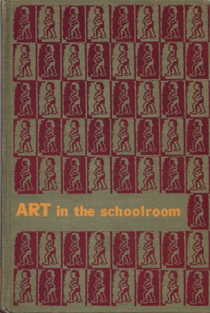 Art in the Schoolroom Manfred L. Keiler art education projects teaching