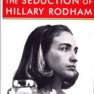 The Seduction of Hillary Rodham Hillary Clinton Book David Brock Hilary biography politics
