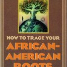 How To Trace Your African American Roots Genealogy Book