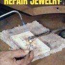 How To Repair Jewelry - William Phelps