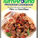 Weight Watchers TurnAround Program Cookbook 125 Easy Recipes For Both The Flex And Core Plans 2004