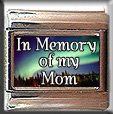 IN MEMORY OF MOM AURORA LIGHTS ITALIAN CHARM