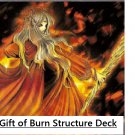 Gift of Burn Structure Deck