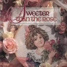 Sweeter than the Rose - Cross Stitch 1994 Hardcover NEW