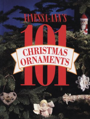 Vanessa Anns 101 Christmas Ornaments 1992