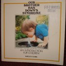 Introduction for Children -Our Brother Has Down's Syndrome By Shelley Cairo  Disability Aweness Book