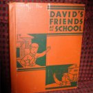David's Friends at School Paul R. Hanna 1936 Hardcover  RARE