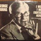 "George Burns- I Wish I was Eighteen Again  7"" Record 45rpm w/ PS"