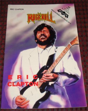 Eric Clapton Rock n Roll Comic Revolutionary Comics Unauthorized Biography