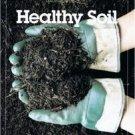 Healthy Soil (Gardening-Gardener )Build a successful Compost pile.Improve
