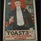 Vintage Antique Toasts and After Dinner Stories Hardcover W/ Dust Jacket  Book