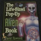 The Life-Sized Pop-Up ALIEN Book -David Hawcock FANTASTIC FOLD OUT!