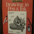 First Steps Drawing in Pen & Ink (First Step Series) Art Instruction Book