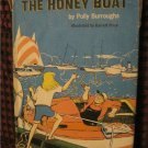 The Honey Boat By Polly Burroughs 1968 1st Edition Autographed-Signed Hardcover Book