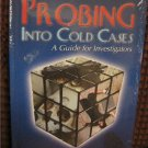 Probing into Cold Cases: A Guide for Investigators NEW HARDCOVER  Ronald L. Mendell (Cold Case)