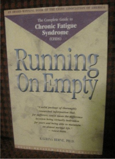 Running on Empty: The Complete Guide to Chronic Fatigue Syndrome (CFIDS) Softcover Health