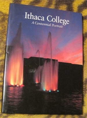 Ithaca College: A centennial portrait (Hardcover Book) (Ithaca NY/ New York )Amazing Photos