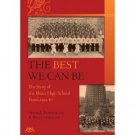 The Best We Can Be: A History of the Ithaca High School Band 1955-67 (Ithaca,NY)